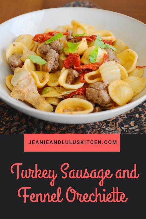 Turkey Sausage and Fennel Orecchiette
