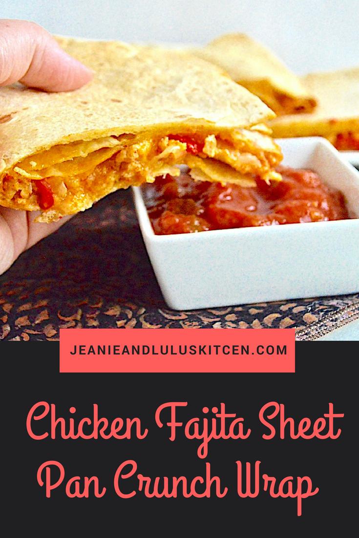Chicken Fajita Sheet Pan Crunch Wrap