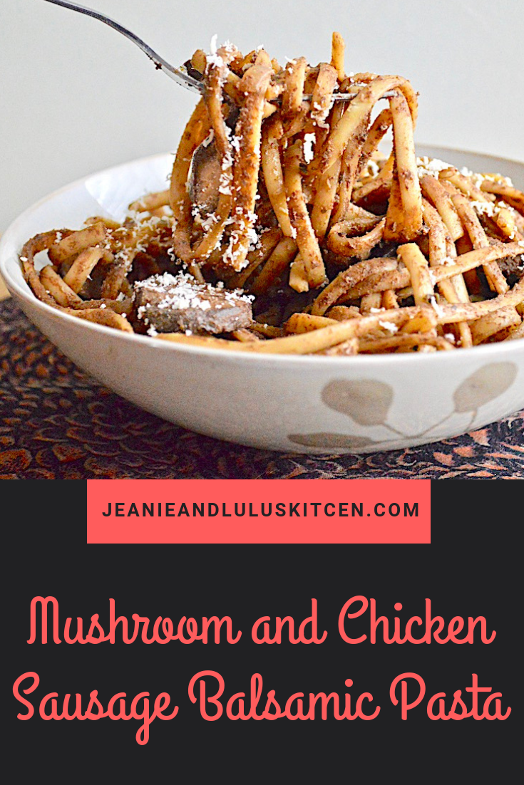 Mushroom and Chicken Sausage Balsamic Pasta
