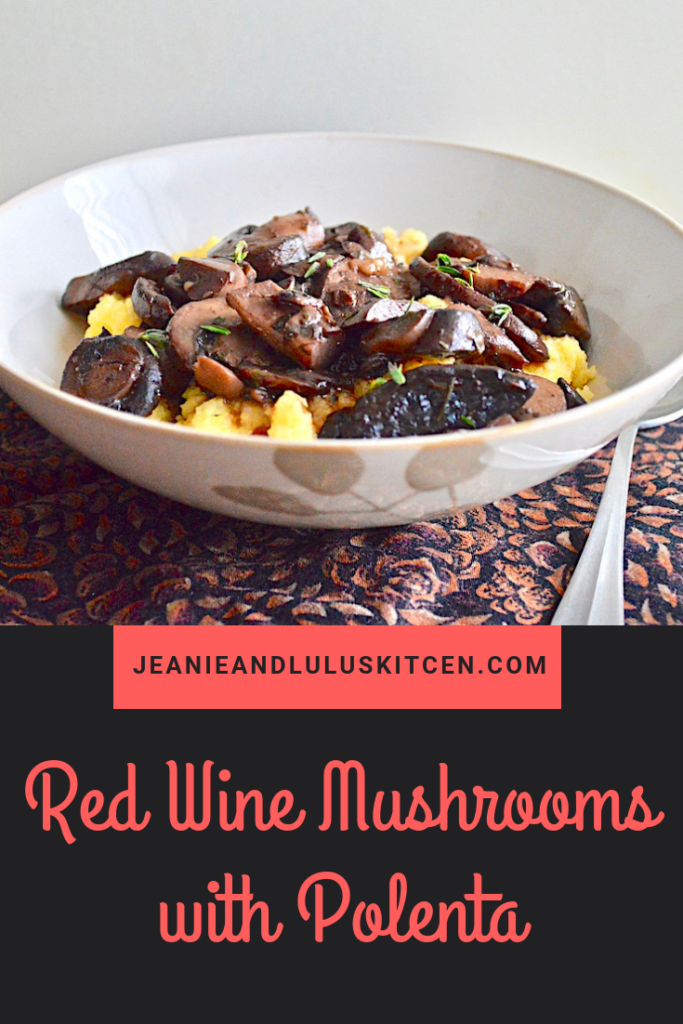 These are such amazing red wine mushrooms served over creamy polenta for a flavorful vegetarian dinner! #dinner #mushrooms #vegetarian #polenta #redwinemushrooms #jeanieandluluskitchen