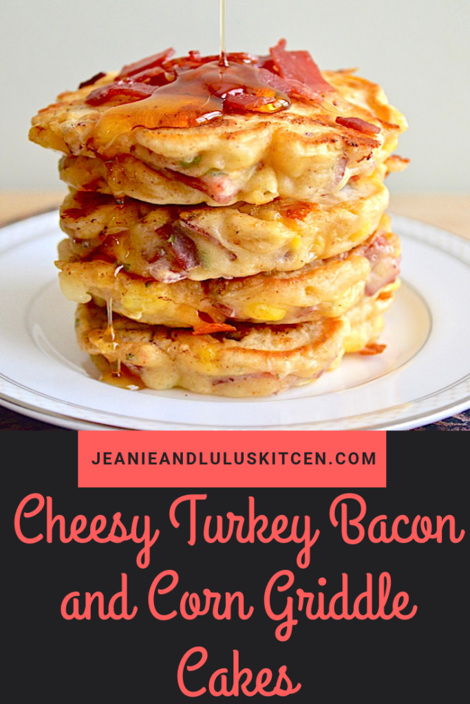 These cheesy turkey bacon and corn griddle cakes are so fluffy and flavorful! They make a fantastic savory breakfast with a big drizzle of maple syrup. #breakfast #griddlecakes #turkeybacon #corn #cheesyturkeybaconandcorngriddlecakes #jeanieandluluskitchen